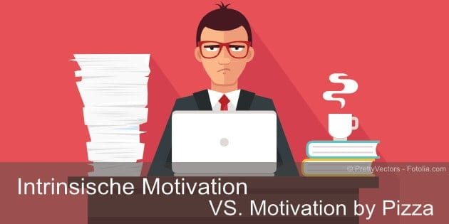 Intrinsische Motivation vs. Motivation by Pizza
