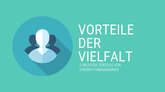 Diversity Management birgt viele Vorteile für Unternehmen.