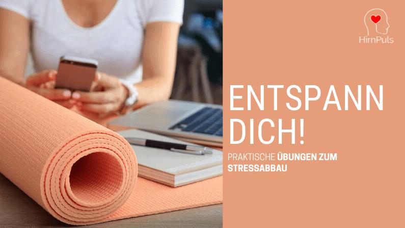 Entspannungstechniken zum Stressabbau - Beitragsbild