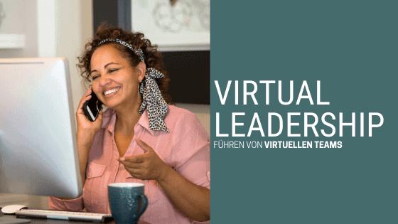 Virtuelles Team führen - Virtual Leadership