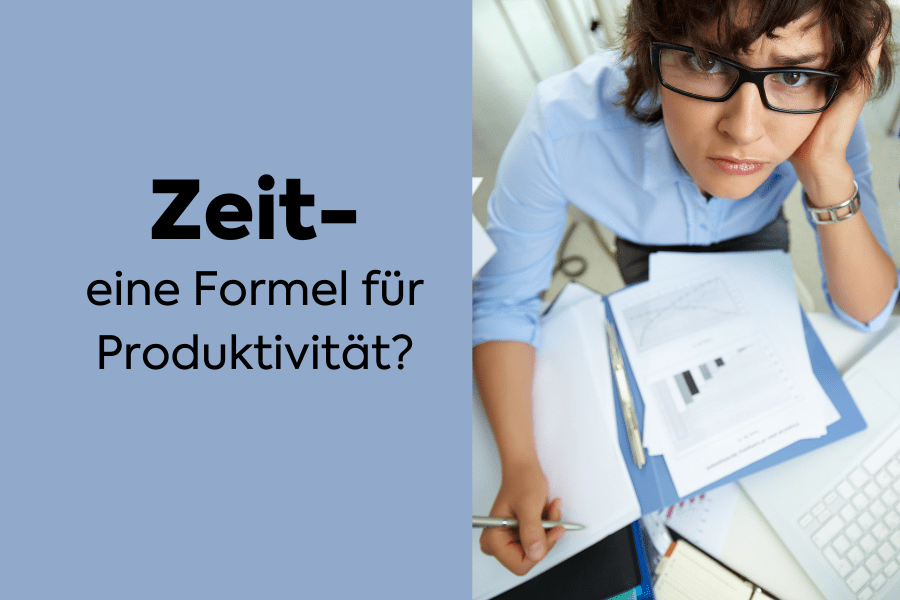 Zeit – eine Formel für Produktivität?