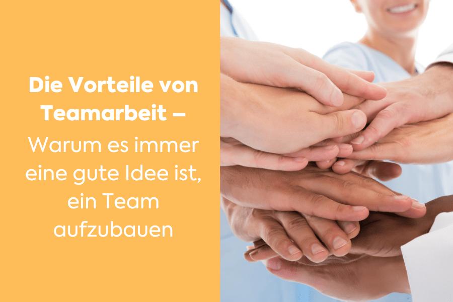 Die Vorteile von Teamarbeit