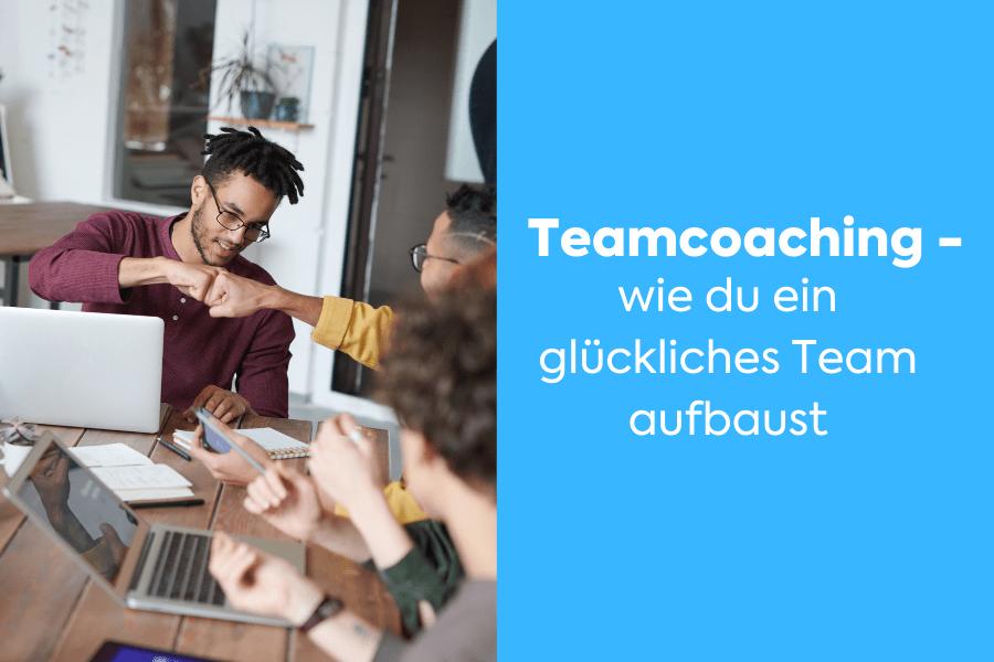 Teamcoaching für mehr Erfolg